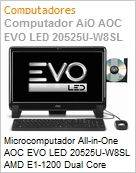 Microcomputador All-in-One AOC EVO LED 20525U-W8SL AMD E1-1200 Dual Core (1.40GHz) 2GB 500GB 20 LED DVD-RW Windows 8 SL Wi-Fi N WebCam Radeon 7130 (Figura somente ilustrativa, não representa o produto real)