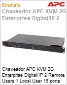 Chaveador APC KVM 2G Enterprise Digital/IP 2 Remote Users 1 Local User 16 ports with Virtual Media  (Figura somente ilustrativa, não representa o produto real)