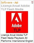 Licença anual Adobe TLP Flash Media Playback All Platforms International English Gold 1 Ano 4 Users Pro Min Req  (Figura somente ilustrativa, não representa o produto real)