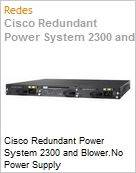 Cisco Redundant Power System 2300 and Blower.No Power Supply  (Figura somente ilustrativa, não representa o produto real)