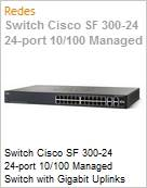 Switch Cisco SF 300-24 24-port 10/100 Managed Switch with Gigabit Uplinks  (Figura somente ilustrativa, não representa o produto real)