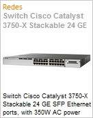 Switch Cisco Catalyst 3750-X Stackable 24 GE SFP Ethernet ports, with 350W AC power supply 1 RU, IP Base feature set  (Figura somente ilustrativa, não representa o produto real)