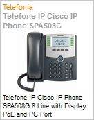Telefone IP Cisco IP Phone SPA508G 8 Line with Display PoE and PC Port  (Figura somente ilustrativa, não representa o produto real)