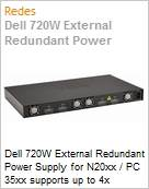 Dell 720W External Redundant Power Supply for N20xx / PC 35xx supports up to 4x non-PoE switches  (Figura somente ilustrativa, não representa o produto real)