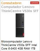Microcomputador Lenovo ThinkCentre V530s SFF Intel Core i5-8400 4GB RAM 1TB HD DVD-RW Windows 10 Professional 1 ano mail-in  (Figura somente ilustrativa, não representa o produto real)