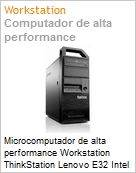 Microcomputador de alta performance Workstation ThinkStation Lenovo E32 Intel Xeon E3-1270 v3 (3.50GHz) 8GB Windows 7 Professional NVIDIA Quadro K600 1GB Torre (Figura somente ilustrativa, não representa o produto real)