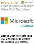 Licença mensal Microsoft Value OLV Bing Maps Asset Mgmt for Windows Sngl Monthly Subscriptions-Volume License 1 License No Level Additional Product Platform Service (Figura somente ilustrativa, não representa o produto real)