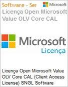 Licença Open Microsoft Value OLV Core CAL (Client Access License) SNGL Software Assurance No Level Additional Product User CAL 1 Year Acquired year 1 (Figura somente ilustrativa, não representa o produto real)