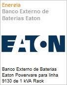 Banco Externo de Baterias Eaton Powerware para linha 9130 de 1 kVA Rack  (Figura somente ilustrativa, não representa o produto real)